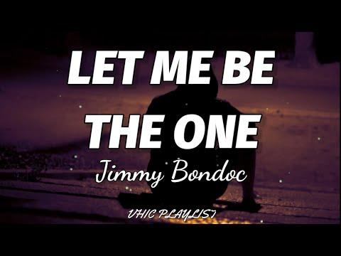 Jimmy Bondoc - Let Me Be The One (Lyrics)🎶