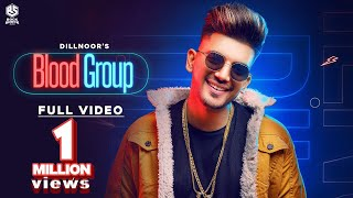 Dillnoor    Blood Group    Official Video Song    Rock Shock Music    Latest Punjabi Song 2019