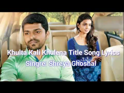 Khulta Kali Khulena Title Song Lyrics