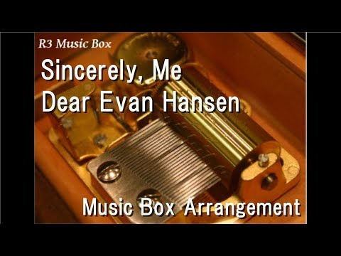 Sincerely, Me/Dear Evan Hansen [Music Box]