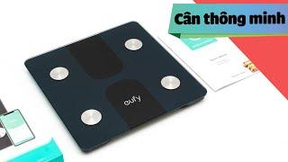 EufyLife chiếc cân kết nối điện thoại: Đo được lượng Mỡ, Cơ giá 800k
