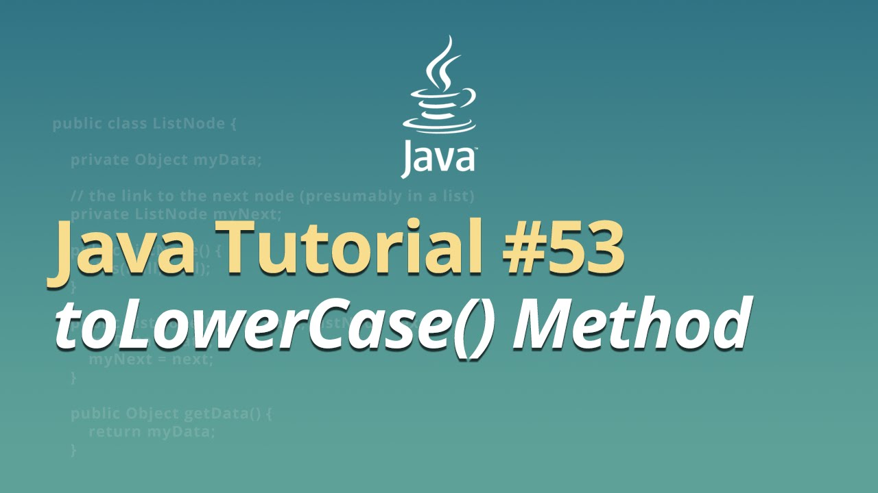 Java Tutorial - #53 - toLowerCase() Method