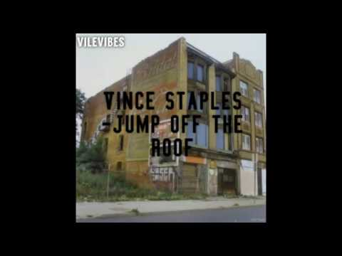 Vince Staples Jump Off The Roof Youtube
