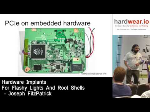 Hardwear.io 2016 :- Hardware Implants for Flashy Lights and Root Shells by Joseph Fitzpatrick