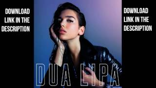 Dua Lipa – Dua Lipa (2017) Album download for free