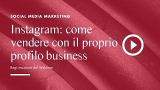 Instagram: come vendere con il proprio profilo business