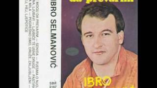 Ibro Selmanovic-Sudbina je tako htjela