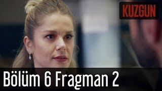 Kuzgun 6. Bölüm 2. Fragman