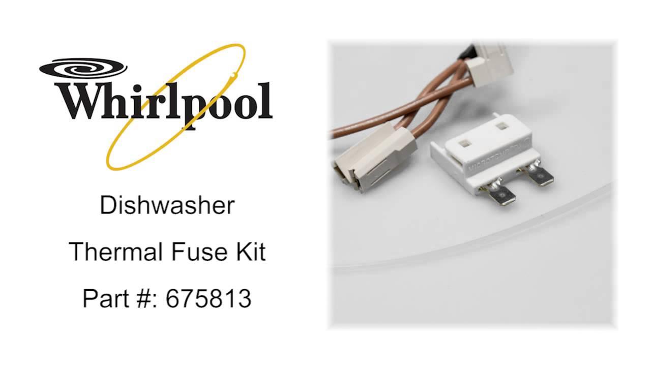 Whirlpool Dishwasher Thermal Fuse Kit Part 675813 Youtube