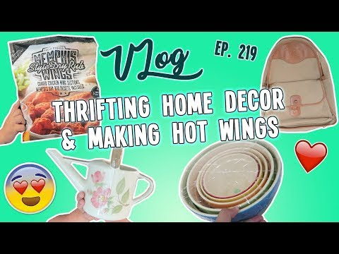 THRIFTING HOME DECOR & MAKING HOT WINGS | VLOG EP. 219
