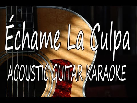 Luis Fonsi, Demi Lovato - Échame La Culpa (Acoustic Guitar Karaoke Lyrics on Screen)
