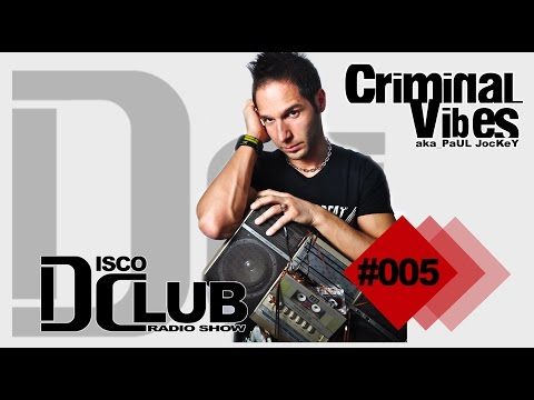 Disco Club - Episode #005 (July 2015) by CRIMINAL VIBES a.k.a. PAUL JOCKEY