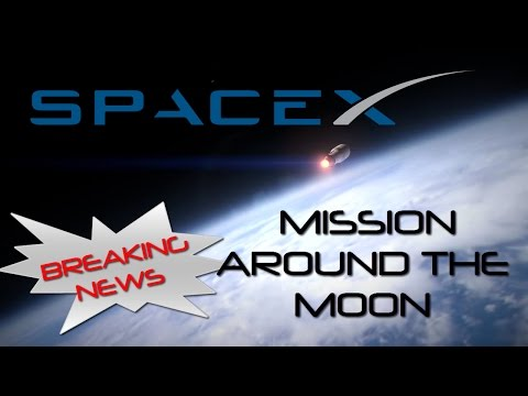 SpaceX Heading to the Moon - Privately Funded Moon Mission - SpaceX Announcement