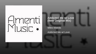 Addicted Me w/ Love (New Original Mix)