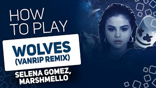 Selena Gomez, Marshmello - Wolves (Vanrip Remix) | SUPER PADS KIT 2YOU