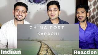 China Port Karachi - Expedition Pakistan | M Bros Reactions.