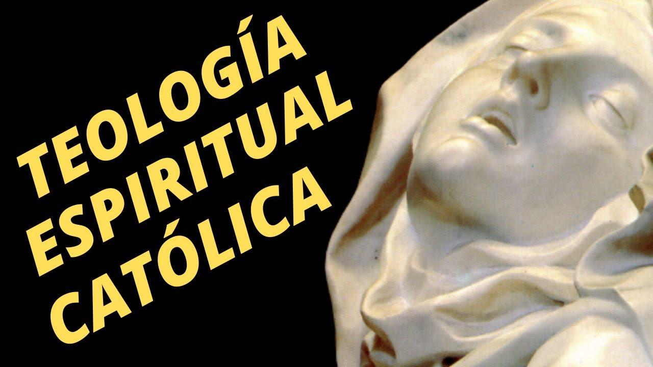 Introducción a La TEOLOGÍA ESPIRITUAL CATÓLICA.