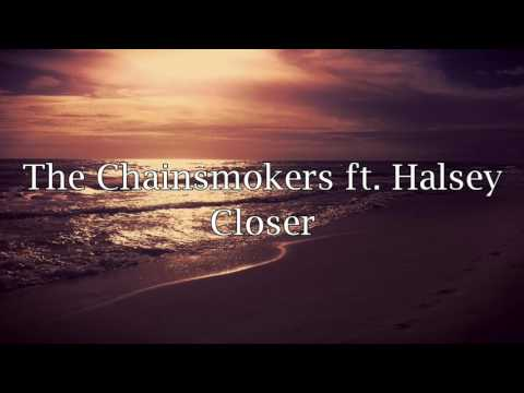 The chainsmokers - closer  (lyric ) ft ....