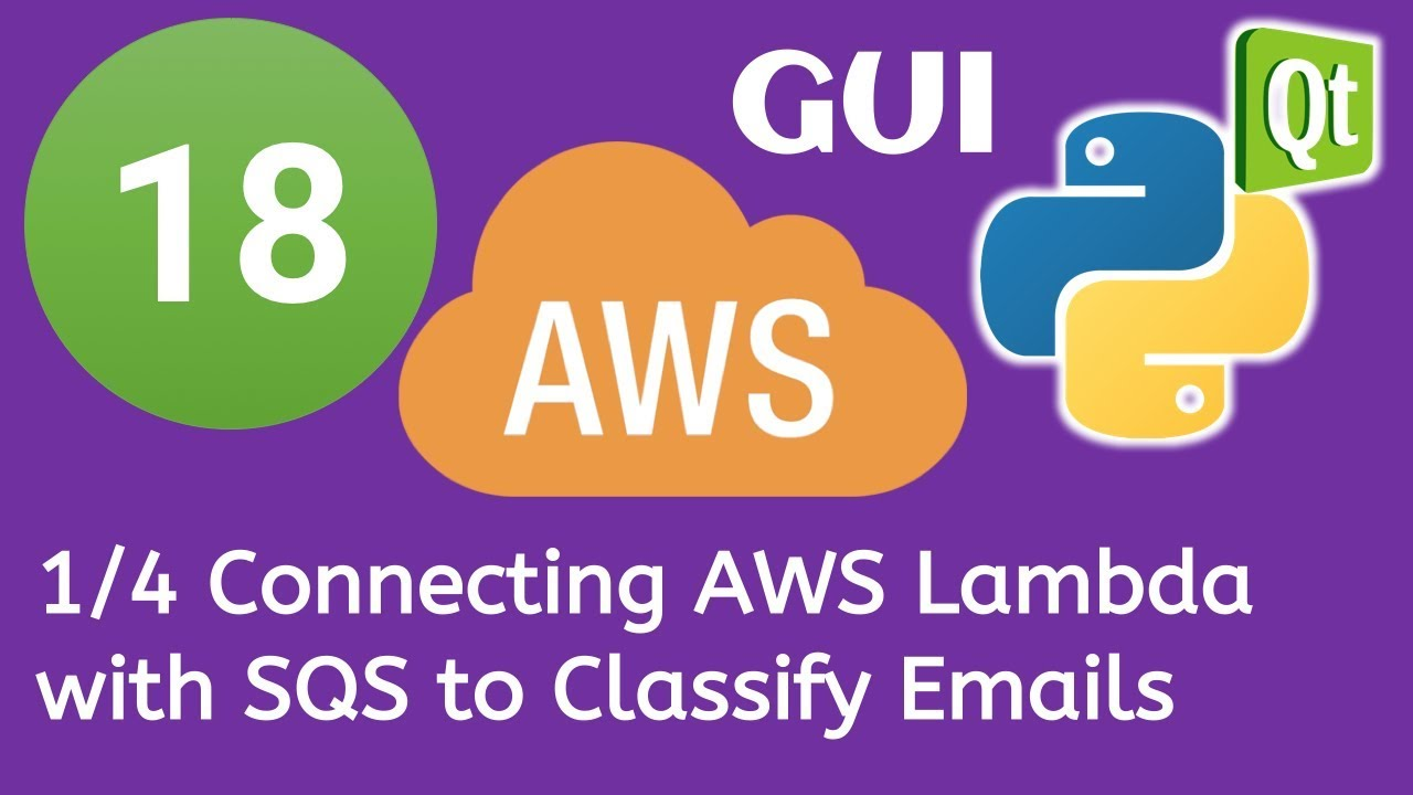 18 PyQt5 Python GUI and AWS Boto3 Tutorial- 1/4 Connecting AWS Lambda with  SQS to Classify Emails