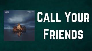 London Grammar - Call Your Friends (Lyrics)