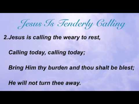 Jesus Is Tenderly Calling (Baptist Hymnal #316)