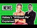 Halsey S Without Me Explained Song Stories mp3