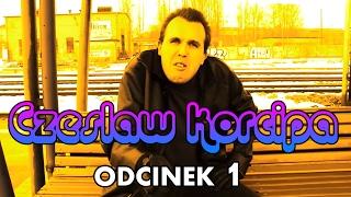 Czesław Korcipa - Odcinek 1 - Czesiek żydzi 5 zł na bilet na Załęże