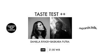 Livestream : Taste Test ++ (with Danilla Riyadi & Baskara Putra)