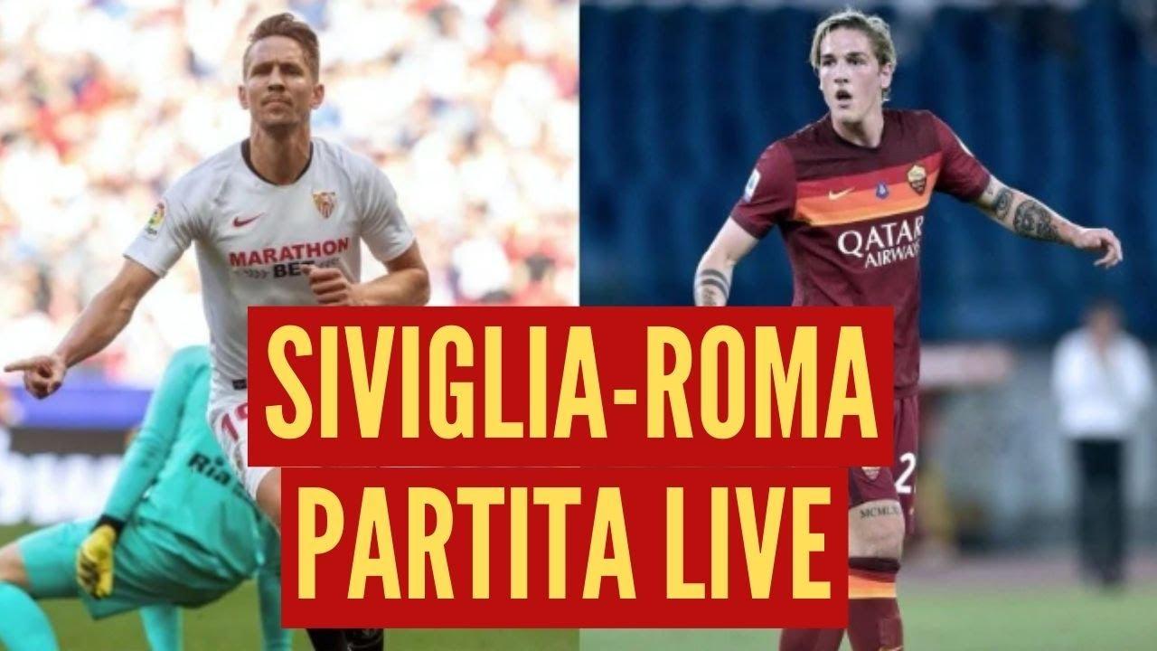 Roma-Siviglia - Siviglia Roma Partita Live Youtube