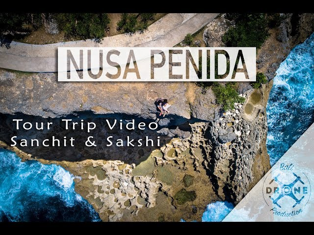 Nusa Penida video Trip - Sanchit & Sakshi