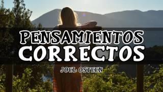 Cómo Escoger los Pensamientos Correctos - Por Joel Osteen