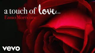 Ennio Morricone - A Touch of Love - Best Love Themes Romantic Music Playlist (HD)