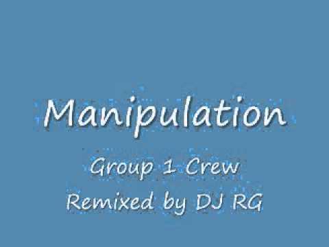 Group 1 Crew Manipulation Remix