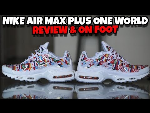 0fe76911a02 Nike Air Max Plus International One World Flag Review & On Foot ...
