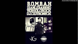 B.O.M.B.A.H. By. Dian Lebarrho, VersoloRock & Dj. Cidtronyck