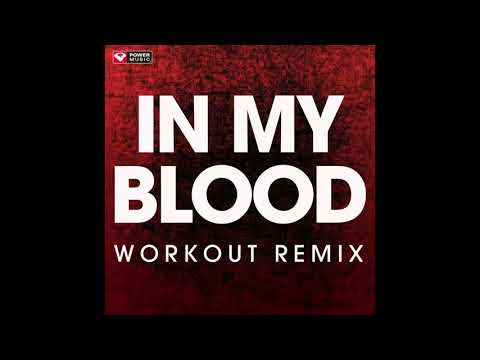 In My Blood (Workout Remix)