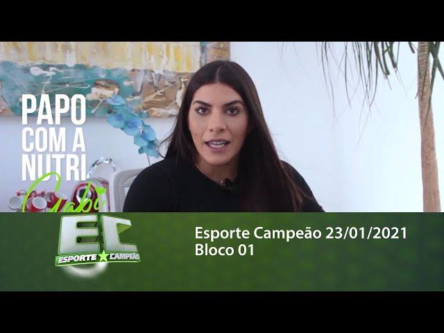 Esporte Campeão 23/01/2021 - Bloco 01