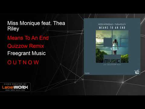Miss Monique feat. Thea Riley - Means To An End (Quizzow Remix)