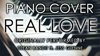 Real Love (Piano Cover) [Tribute to Clean Bandit ft. Jess Glynne]