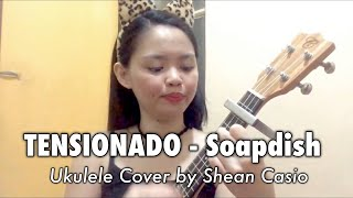 TENSIONADO - Soapdish | Ukulele Cover with Chords by Shean Casio