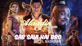 ALADDIN mix with SAB SAHI HAI BRO || mix R record