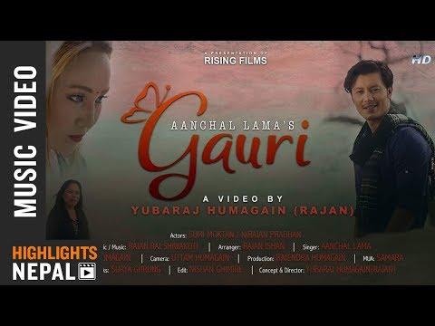 Gauri  Aanchal Lama Ft Sumi Moktan & Nirajan Pradhan  New Nepali Pop Song 2018