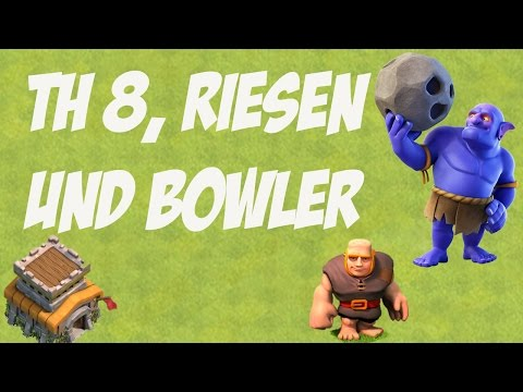 TH 8, RIESEN, BOWLER:  Der 1. Clan War danach! ✭ Clash of Clans [deutsch / german]
