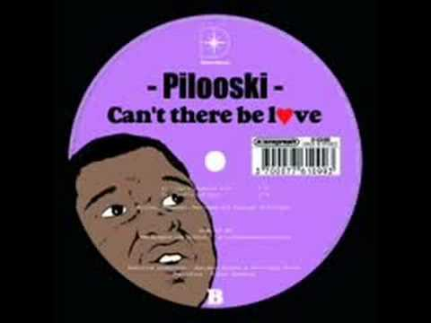 Pilooski - can't there be love