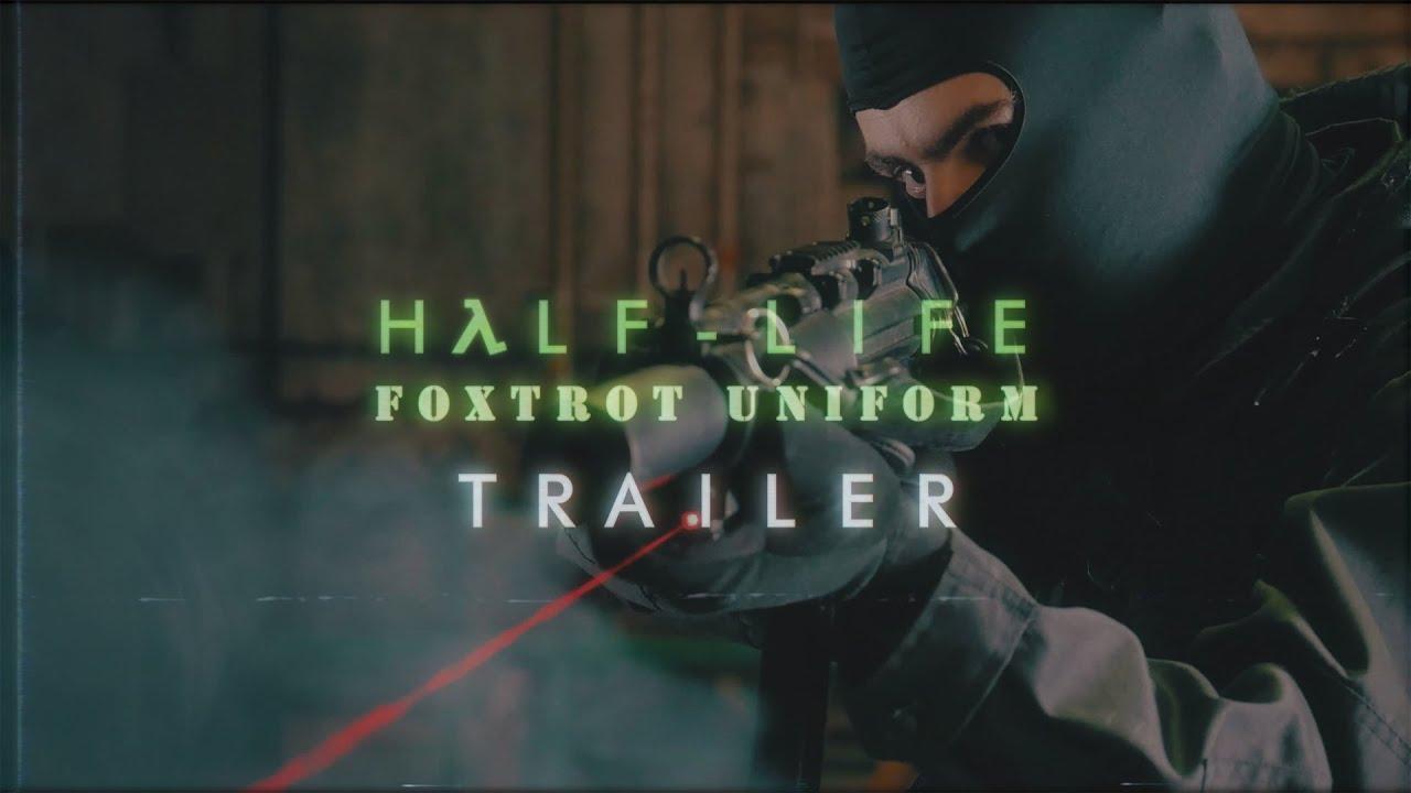 Foxtrot Uniform A New Live Action Half Life Fan Film Coming