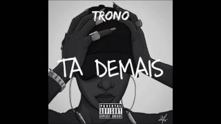Tademais*-Trono