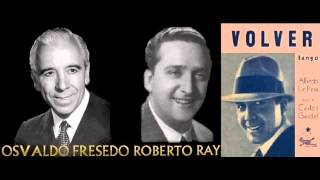 Volver - Osvaldo Fresedo c. Roberto Ray (01-07-1935)