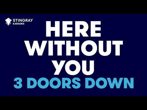 "Here Without You in the Style of ""3 Doors Down"" karaoke video with lyrics (no lead vocal)"