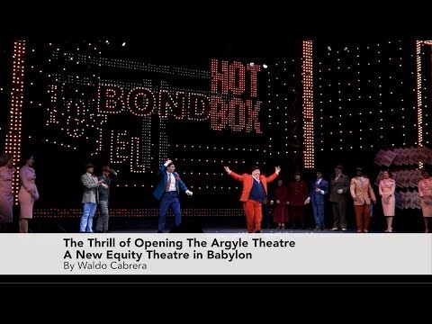 The Thrill of Opening The Argyle Theatre — A New Equity Hous