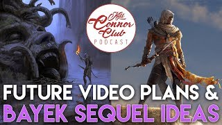 Channel Videos Update and Assassin's Creed Bayek Sequel Ideas (Kill Connor Club #85 Highlight)